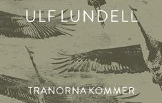 Ulf  Lundell - Tranorna kommer