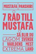 7 råd till Mustafa : så blir du lagom svensk i världens mest extrema land