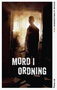 Mord i ordning : ett urval svenska och översatta deckar- och thrillerserier aktuella .... 2016