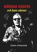 Mördar-Anders och hans vänner : (samt en och annan ovän)