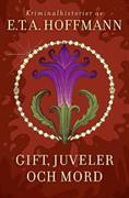 Gift, juveler och mord : <kriminalhistorier>