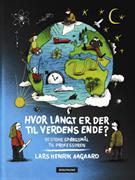 Hvor langt er der til verdens ende? : 50 store spørgsmål til professoren