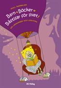Barn + böcker = bästisar för livet! : om läshunger och läslycka