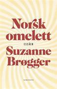 Norsk omelett : epistlar & anteckningar : <essäer>