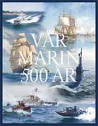 Vår marin 500 år. 1522-1899