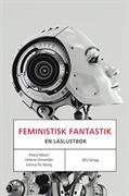 Feministisk fantastik : en läslustbok