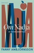 Om Nadja : en systers berättelse