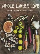 Whole larder love : grow, gather, hunt, cook