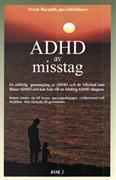 ADHD av misstag : en utförlig genomgång av ADHD och de tillstånd som liknar ADHD och kan leda till en felaktig ADHD-diagnos. Bok 1