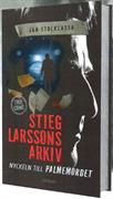 Stieg Larssons arkiv : nyckeln till Palmemordet : <true crime>