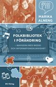 Folkbibliotek i förändring : navigera med medie- och informationskunnighet
