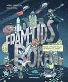 Framtidsboken : robotar, virtuella världar och insekter till middag