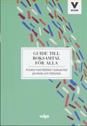 Guide till boksamtal för alla : arbeta med lättläst i boksamtal på skola och bibliotek