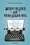 Berättelser ur verkligheten : tips på biografier & biografiska romaner