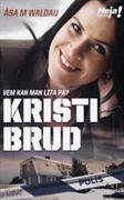 Kristi Brud : vem kan man lita på?