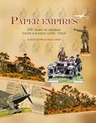 Paper Empires: 100 Years of German Paper Soldiers (1845 - 1945)