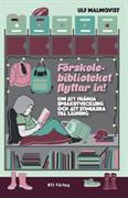 Förskolebiblioteket flyttar in! : om att främja språkutveckling och att stimulera till läsning