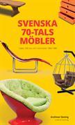 Svenska 70-talsmöbler : i plast, stål, furu och manchester 1969-1980
