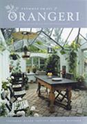 Drömmen om ett orangeri : <växterna, maten, skötsel, byggtips, historik>