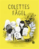 Colettes fågel : en berättelse om barnen i kvarteret Mile End