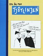 Ett år med Tjôtlinjen : en serie om livet på Göteborgs bussar och spårvagnar