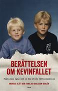 Familjen som slutade tiga : historien om fallet Kevin : en av 1900-talets största rättsskandaler