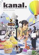 Kanal : medier, samhälle, kommunikation 1 & 2