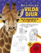 Så ritar du vilda djur : steg för steg-instruktioner till fler än 25 vilda djur
