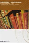 Bibliotek i skymundan : en rapport om arbetsplatsbibliotek