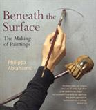 Beneath the surface : the making of paintings